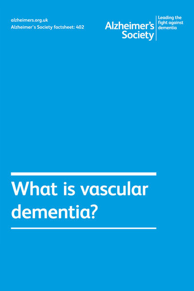 Alzheimer's Society factsheet 402: What is vascular dementia?