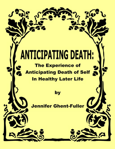 Anticipating Death: The Experience of Anticipating Death of Self in Healthy Later Life
