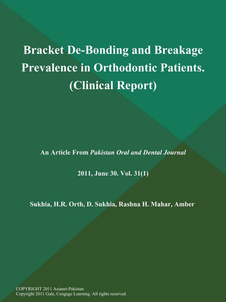 Bracket De-Bonding and Breakage Prevalence in Orthodontic Patients (Clinical Report)