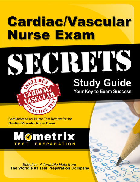 Cardiac/Vascular Nurse Exam Secrets Study Guide: