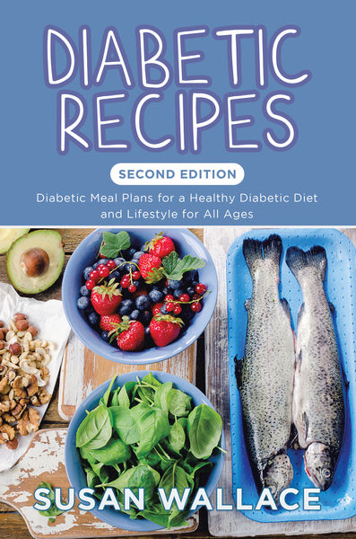 Diabetic Recipes [Second Edition]