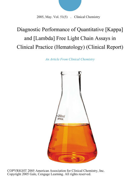 Diagnostic Performance of Quantitative [Kappa] and [Lambda] Free Light Chain Assays in Clinical Practice (Hematology) (Clinical Report)
