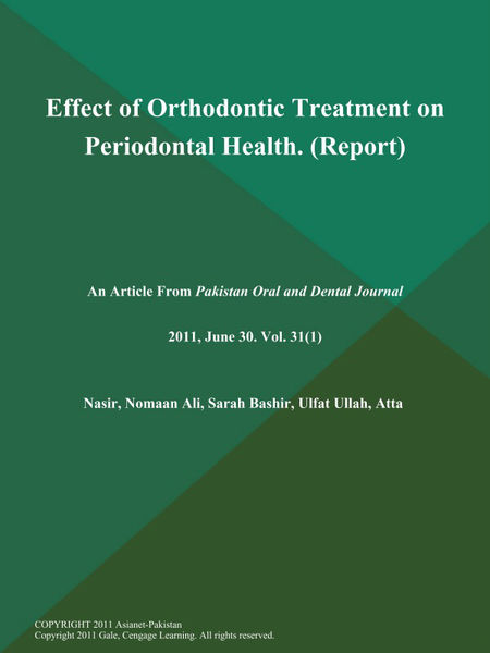 Effect of Orthodontic Treatment on Periodontal Health (Report)