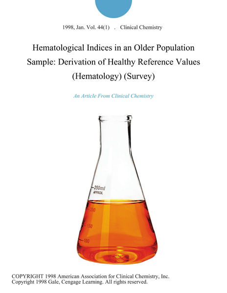 Hematological Indices in an Older Population Sample: Derivation of Healthy Reference Values (Hematology) (Survey)