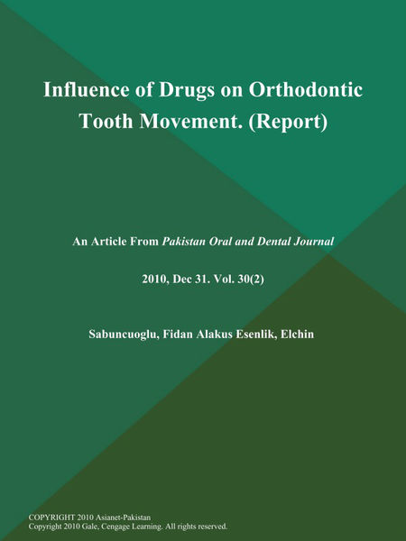 Influence of Drugs on Orthodontic Tooth Movement (Report)