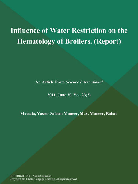 Influence of Water Restriction on the Hematology of Broilers (Report)