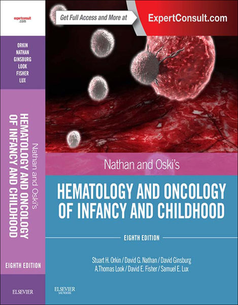 Nathan and Oski's Hematology and Oncology of Infancy and Childhood E-Book
