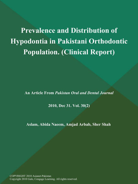 Prevalence and Distribution of Hypodontia in Pakistani Orthodontic Population (Clinical Report)