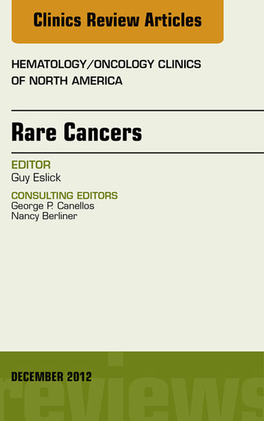 Rare Cancers: An Issue of Hematology/Oncology Clinics of North America