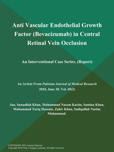 Anti Vascular Endothelial Growth Factor (Bevacizumab) in Central Retinal Vein Occlusion: An Interventional Case Series (Report)