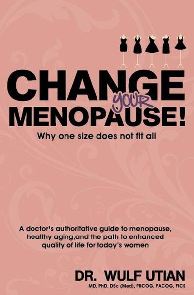 Change Your Menopause!  Why One Size Does Not Fit All