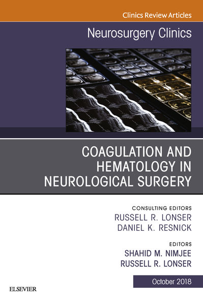 Coagulation and Hematology in Neurological Surgery, An Issue of Neurosurgery Clinics of North America E-Book