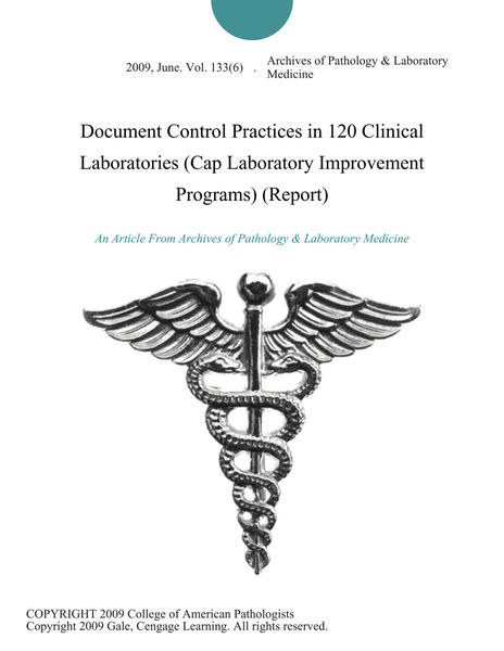 Document Control Practices in 120 Clinical Laboratories (Cap Laboratory Improvement Programs) (Report)