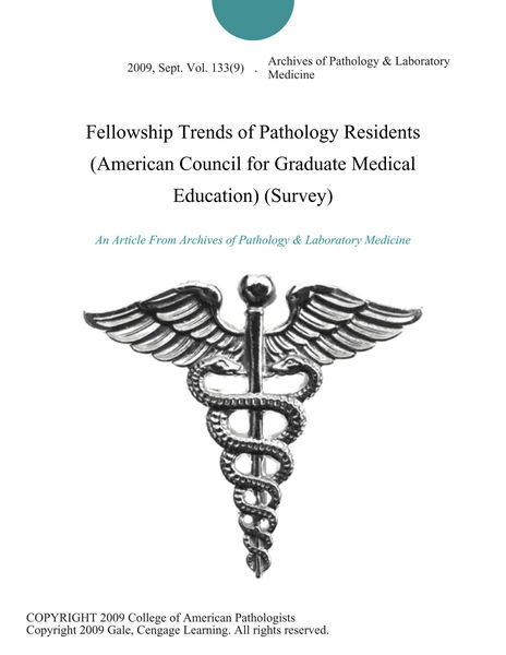 Fellowship Trends of Pathology Residents (American Council for Graduate Medical Education) (Survey)