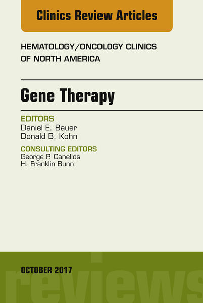 Gene Therapy, An Issue of Hematology/Oncology Clinics of North America, E-Book