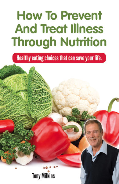 How to Prevent and Treat Illness Through Nutrition