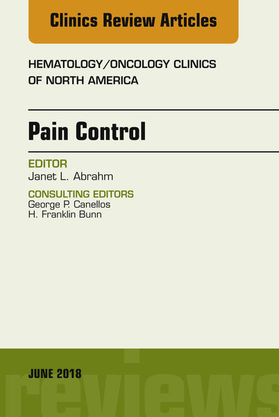 Pain Control, An Issue of Hematology/Oncology Clinics of North America, E-Book