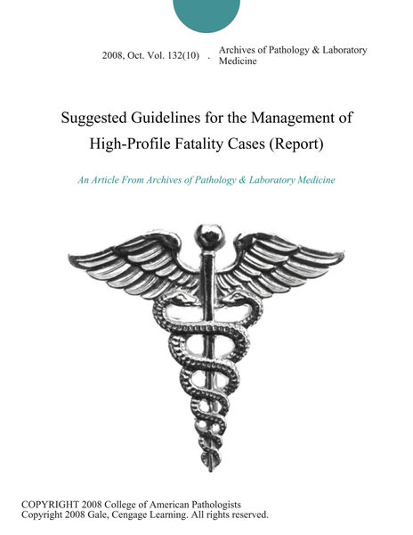 Suggested Guidelines for the Management of High-Profile Fatality Cases (Report)