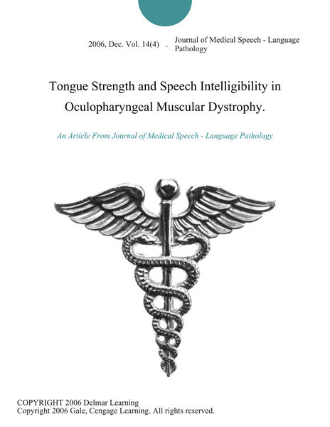 Tongue Strength and Speech Intelligibility in Oculopharyngeal Muscular Dystrophy.