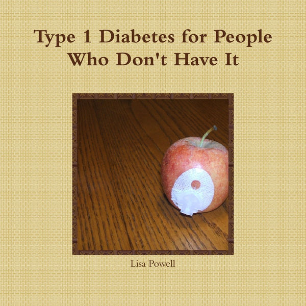 Type 1 Diabetes for People Who Don't Have It