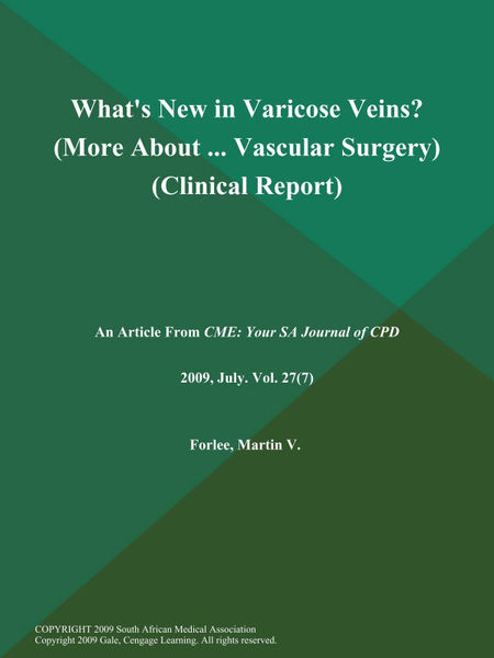 What's New in Varicose Veins? (More About ... Vascular Surgery) (Clinical Report)