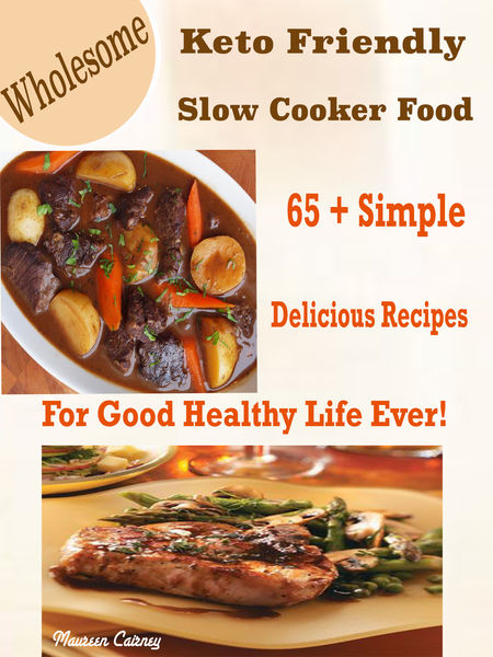 Wholesome Keto Friendly Slow Cooker Food