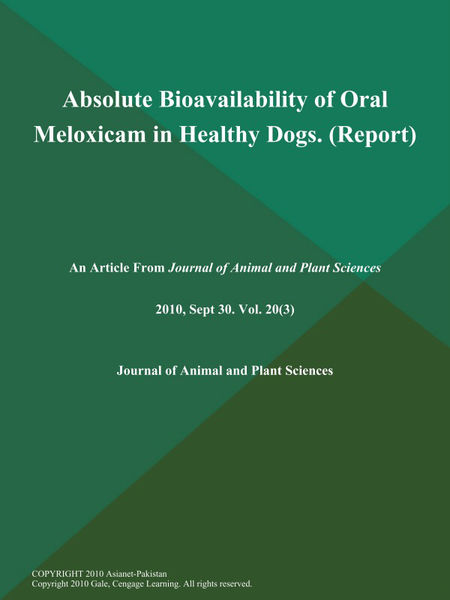 Absolute Bioavailability of Oral Meloxicam in Healthy Dogs (Report)