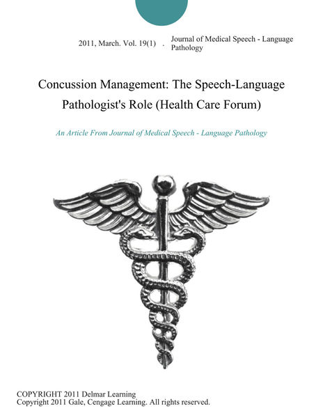 Concussion Management: The Speech-Language Pathologist's Role (Health Care Forum)