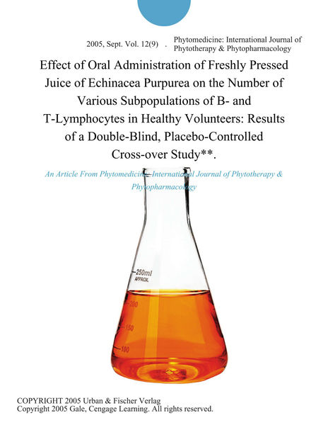 Effect of Oral Administration of Freshly Pressed Juice of Echinacea Purpurea on the Number of Various Subpopulations of B- and T-Lymphocytes in Healthy Volunteers: Results of a Double-Blind, Placebo-Controlled Cross-over Study**.
