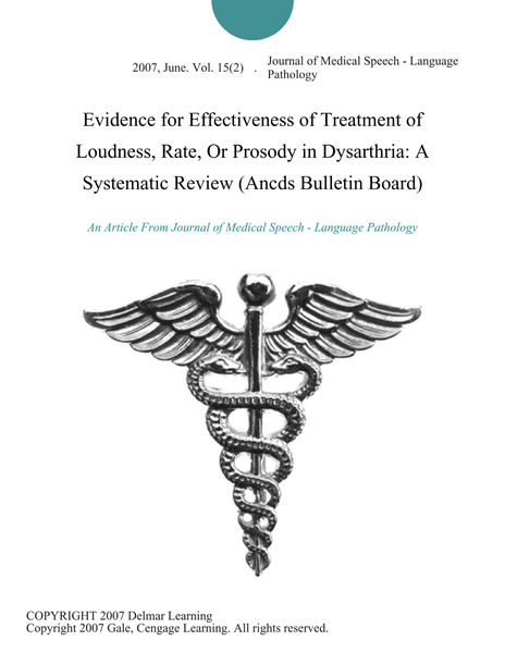Evidence for Effectiveness of Treatment of Loudness, Rate, Or Prosody in Dysarthria: A Systematic Review (Ancds Bulletin Board)