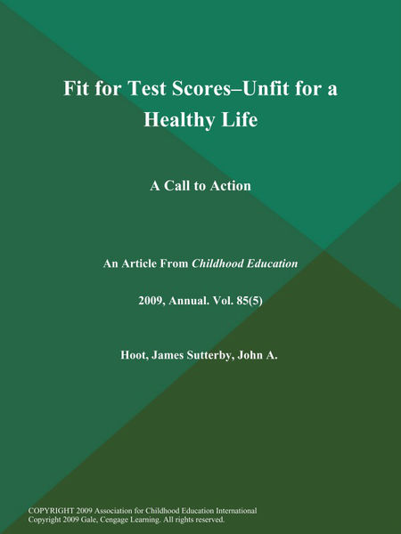 Fit for Test Scores--Unfit for a Healthy Life: A Call to Action