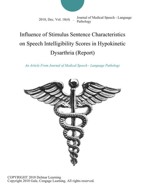 Influence of Stimulus Sentence Characteristics on Speech Intelligibility Scores in Hypokinetic Dysarthria (Report)