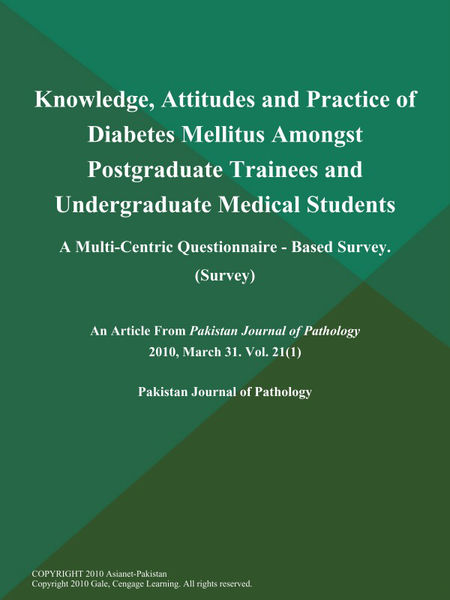 Knowledge, Attitudes and Practice of Diabetes Mellitus Amongst Postgraduate Trainees and Undergraduate Medical Students: A Multi-Centric Questionnaire - Based Survey (Survey)