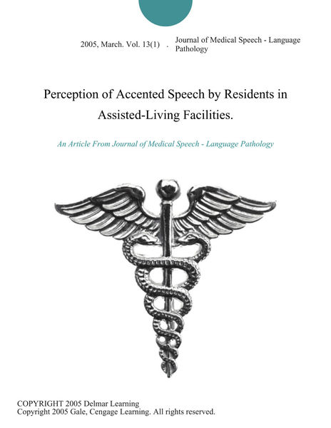 Perception of Accented Speech by Residents in Assisted-Living Facilities.