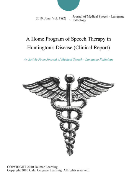 A Home Program of Speech Therapy in Huntington's Disease (Clinical Report)