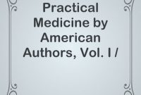 A System of Practical Medicine by American Authors, Vol. I / Pathology and General Diseases
