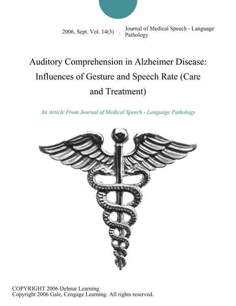 Auditory Comprehension in Alzheimer Disease: Influences of Gesture and Speech Rate (Care and Treatment)