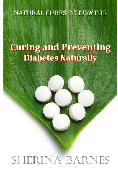 Curing and Preventing Diabetes Naturally