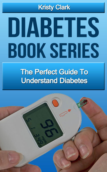 Diabetes Book Series: The Perfect Guide to Understand Diabetes