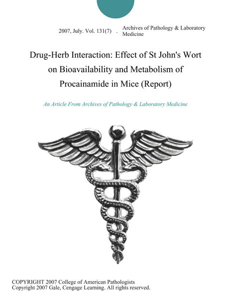 Drug-Herb Interaction: Effect of St John's Wort on Bioavailability and Metabolism of Procainamide in Mice (Report)