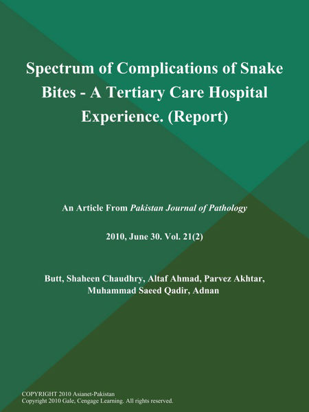 Spectrum of Complications of Snake Bites - A Tertiary Care Hospital Experience (Report)
