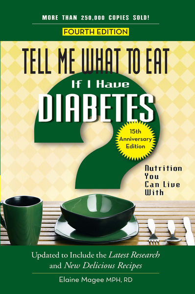 Tell Me What to Eat if I Have Diabetes, Fourth Edition