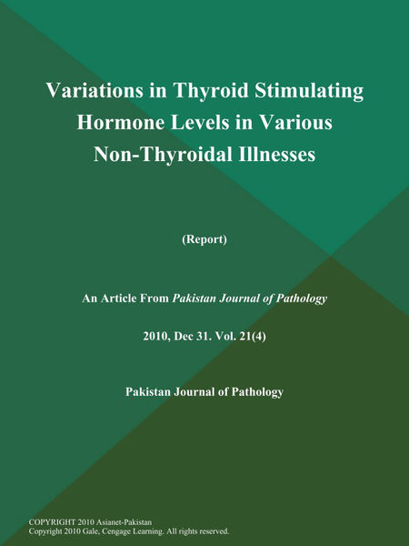 Variations in Thyroid Stimulating Hormone Levels in Various Non-Thyroidal Illnesses (Report)