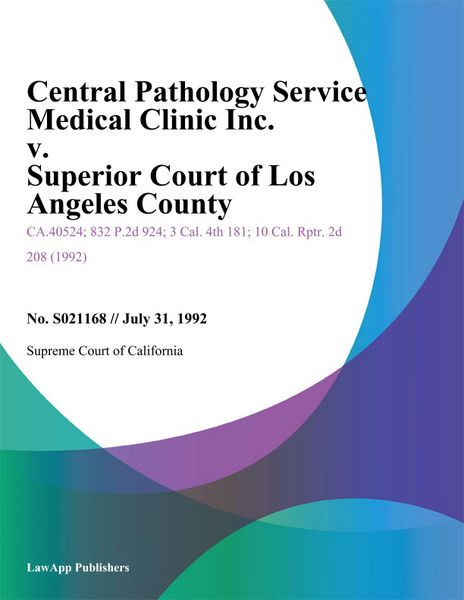 Central Pathology Service Medical Clinic Inc. V. Superior Court Of Los Angeles County