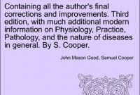 Containing all the author's final corrections and improvements. Third edition, with much additional modern information on Physiology, Practice, Pathology, and the nature of diseases in general. By S. Cooper. Vol. IV. Third Edition