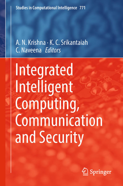 Integrated Intelligent Computing, Communication and Security