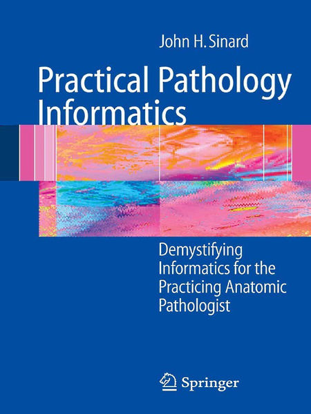 Practical Pathology Informatics