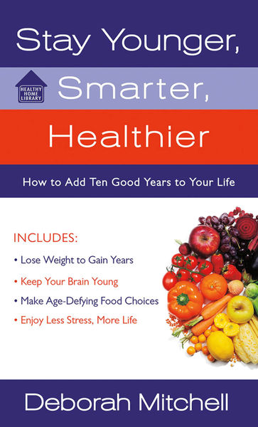Stay Younger, Smarter, Healthier