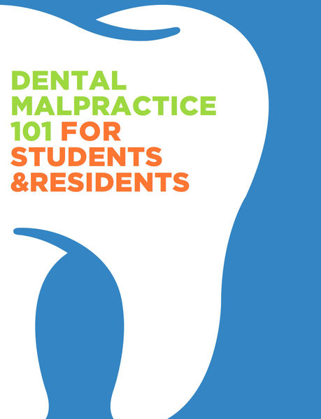Dental Malpractice 101 for Students & Residents