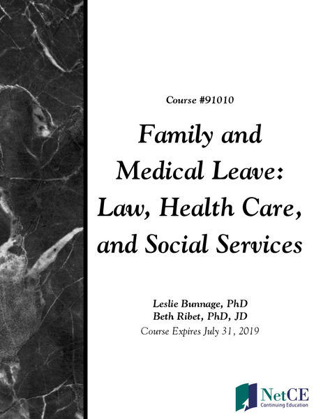 Family and Medical Leave: Law, Health Care, and Social Services